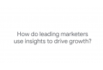 How leading executives use insights to drive growth